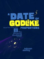 A Date of Godlike Proportions - Tellulah Darling