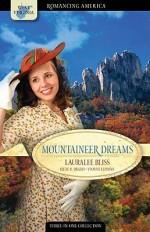 Mountaineer Dreams: True Love Stands Strong - Yvonne Lehman, Lauralee Bliss, Irene Brand