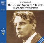 The Life and Works of William Butler Yeats - Perry Keenlyside, Keenlyside, Jim Norton, Marcella Riodan, Nicholas Boulton, Denys Hawthorne