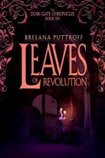 Leaves of Revolution - Breeana Puttroff