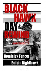 Black Hawk Day Rewind: Fotogrammi di un omicidio (Italian Edition) - Baibin Nighthawk, Dominick Fencer
