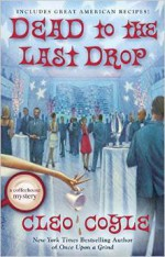 Dead to the Last Drop - Cleo Coyle