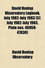 David Dunlap Observatory Logbook, July 1982-July 1983 (57, July 1982-July 1983, Plate Nos. 46958-47830) - David Dunlap Observatory