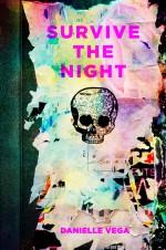 Survive the Night - Danielle Vega