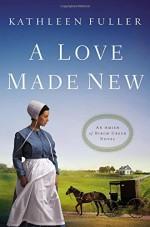 A Love Made New (An Amish of Birch Creek Novel) - Kathleen Fuller