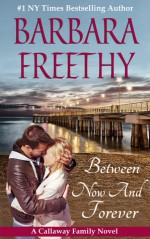 Between Now And Forever - Barbara Freethy