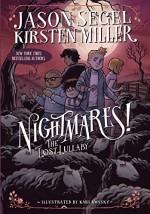 Nightmares! The Lost Lullaby - Jason Segel, Kirsten Miller, Karl Kwasny