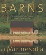 Barns of Minnesota (Minnesota Byways) - Will Weaver, Doug Ohman
