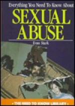 Everything You Need to Know about Sexual Abuse - Evan Stark, Marsha Holly