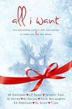All I Want - Orson Scott Card, Dover Publications Inc., Peter Robinson, John Harvey, Willard F. Harley Jr., Tijan, J.M. Darhower, Jennifer Foor, Heidi McLaughlin