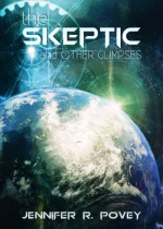 The Skeptic and Other Glimpses - Jennifer R. Povey