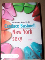 New York Sexy (Dall'autrice di Sex and the City, 9788838499937) - Candace Bushnell, Valentina Daniele