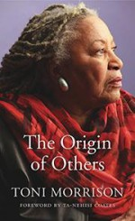 The Origin of Others - Ta-Nehisi Coates, Toni Morrison