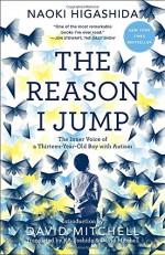 The Reason I Jump: The Inner Voice of a Thirteen-Year-Old Boy with Autism - Naoki Higashida, KA Yoshida, David Mitchell