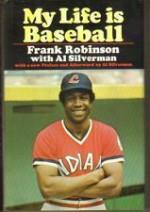 My Life Is Baseball - Frank Robinson, Al Silverman