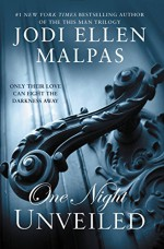 ONE NIGHT: UNVEILED (The One Night Trilogy) - Jodi Ellen Malpas