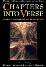 Chapters into Verse: Poetry in English Inspired by the Bible Volume 2: Gospels to Revelation - praca zbiorowa