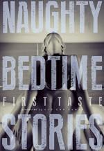 Naughty Bedtime Stories: First Taste - Trixie Taylor, Ethan Radcliff, Aurelia Fray, Jennifer Raygoza, Inger Iversen, Zoe Adams, Elodie Parkes, Lexi Ostrow, Rue Volley, Olivia Harper