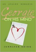 Georgie on His Mind - Jennifer Shirk