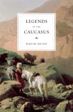 Legends of the Caucasus - David Hunt