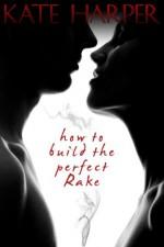 How To Build The Perfect Rake - Kate Harper