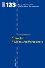 Cohesion: A Discourse Perspective - Thomas Christiansen