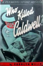 Who Killed Caldwell? - Carolyn Wells