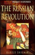 The Russian Revolution - Harold Shukman