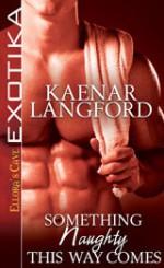 Something Naughty This Way Comes - Kaenar Langford