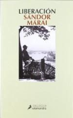 Liberacion - Sándor Márai