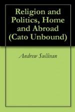Religion and Politics, Home and Abroad (Cato Unbound) - Andrew Sullivan, Mark Lilla, Philip Jenkins, Damon Linker, Will Wilkinson