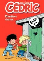 Cédric - 1 - PREMIERES CLASSES (French Edition) - Cauvin, Raoul Cauvin, Laudec