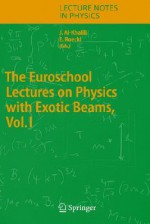 The Euroschool Lectures On Physics With Exotic Beams - Jim Al-Khalili, Ernst Roeckl