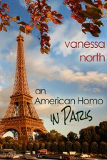 An American Homo in Paris - Vanessa North