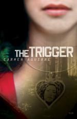 The Trigger - Carmen Aguirre