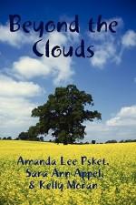 Beyond the Clouds - Kelly Moran, Amanda Lee Psket, Sara Ann Appel