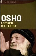 I segreti del tantra - Osho, Swami Anand Videha, Daniele Pietrini
