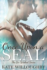 Once Upon a SEAL (Be-Wished Book 3) - Kate Willoughby