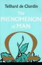 The Phenomenon of Man - Pierre Teilhard de Chardin