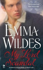 My Lord Scandal - Emma Wildes