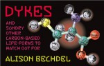 Dykes and Sundry Other Carbon-Based Life Forms to Watch Out For - Alison Bechdel