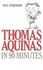 Thomas Aquinas in 90 Minutes - Paul Strathern
