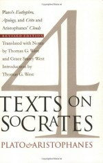 Four Texts on Socrates: Euthyphro/Apology/Crito/Aristophanes' Clouds - Plato, Aristophanes, Thomas G. West