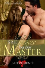 Brie Pleases Her New Master - Red Phoenix