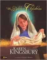 We Believe in Christmas - Dan Brown, Karen Kingsbury