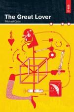 The Great Lover - Michael Cisco, Rhys Hughes