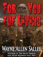 For You the Living - Wayne Allen Sallee