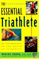 The Essential Triathlete - Steven Jonas