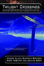 Twilight Crossings - Jeanne Allen, Sheri L. McGathy, Shannah Biondine