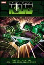 Incredible Hulks: World War Hulks - Jeff Parker, Harrison Wilcox, Scott Reed, Paul Tobin, Zach Howard, Ben Oliver, Ryan Stegman, Mike Mignola
